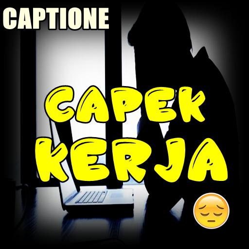 Kumpulan Caption Bijak Capek Kerja For Android Apk Download