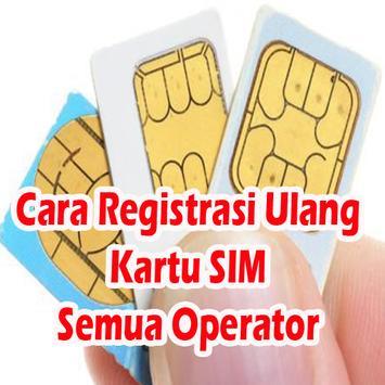 Cara Registrasi Ulang Kartu SIM Semua Operator poster