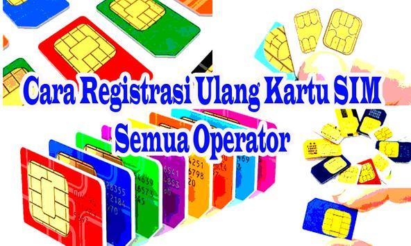 Cara Registrasi Ulang Kartu SIM Semua Operator screenshot 1