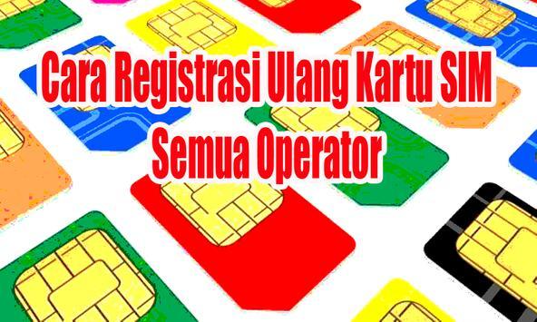 Cara Registrasi Ulang Kartu SIM Semua Operator apk screenshot