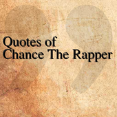 Quotes of Chance The Rapper icon