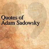 Quotes of Adam Sadowsky icon