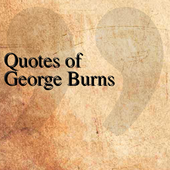 Quotes of George Burns icon