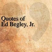 Quotes of Ed Begley, Jr. icon
