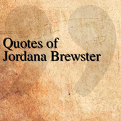 Quotes of Jordana Brewster icon