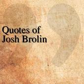 Quotes of Josh Brolin icon