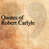 Quotes of Robert Carlyle icon