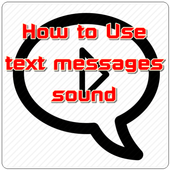 How to Use text messages sound icon