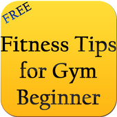 Fitness Tips for Gym Beginner icon