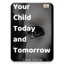 Your Child Today And Tomorrow Free ebook & Audio APK