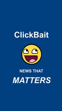 ClickBait - News that MATTERS poster