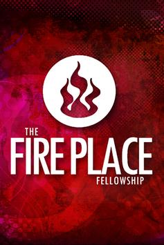 The Fire Place Fellowship poster