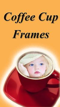 Coffee Cup Frames poster