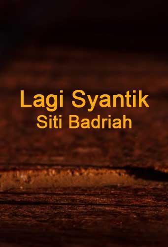 free download lagu lagi syantik siti badriyah