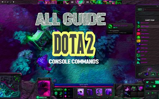 Guide Dota 2 Console Commands poster