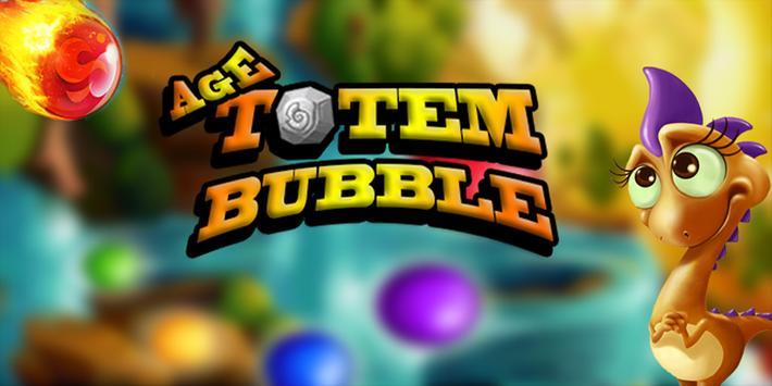 Age Totem Bubble poster