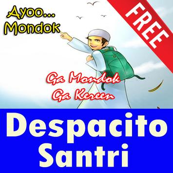 Despacito  Persi Santri Memondok apk screenshot