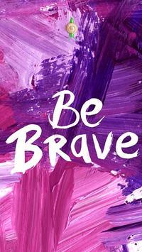 Be Brave Motivational Lock Screen screenshot 3