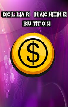 Dollar Machine Button poster