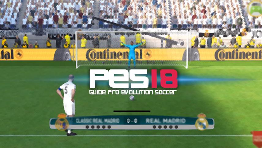 Trick Pro Evolution Soccer 2018 ( PES 18 ) for Android - APK