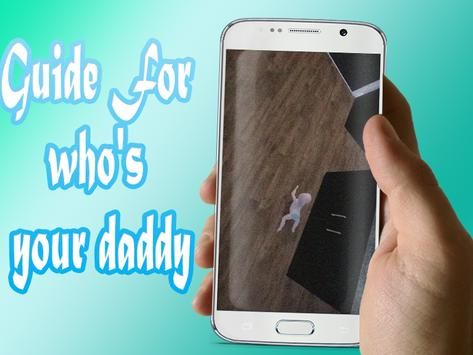 Guide For who's your daddy apk screenshot