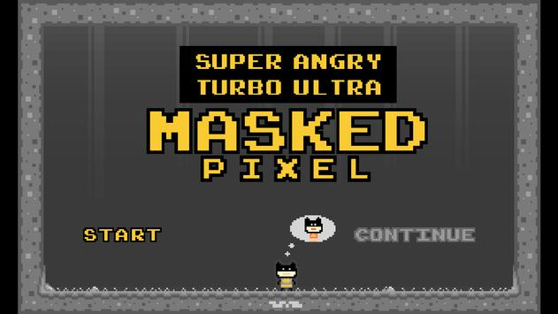 Super Angry Masked Pixel poster