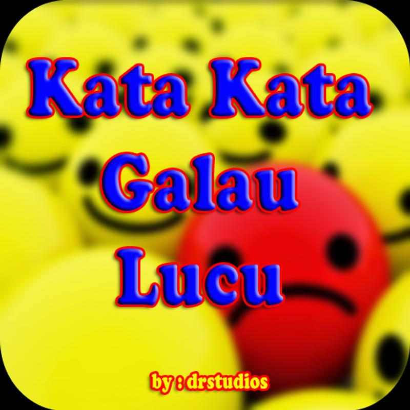 Kata Kata Galau Lucu Cinta For Android Apk Download