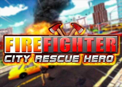 FireFighter City Rescue Hero poster