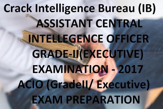 Crack Intelligence Bureau (IB) ACIO  Exam 2017 screenshot 3