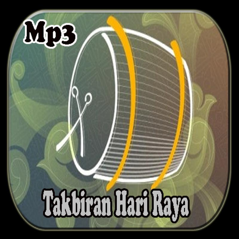 Mp3 Takbiran Idul Fitri Offline For Android Apk Download