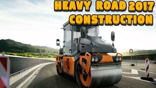 Heavy Road Construction 2017 poster
