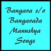 Bangara s/o Bangarada Manushya Songs Tml icon