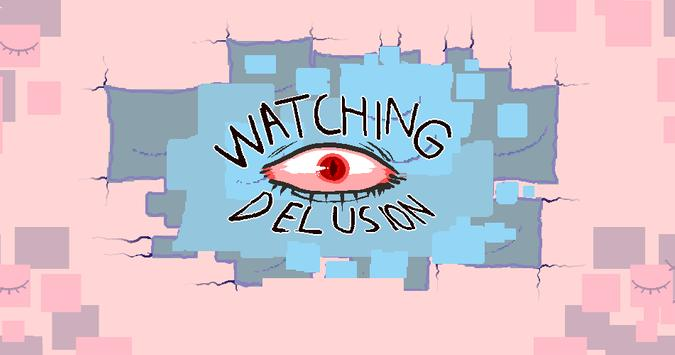 Watching Delusion[free ver] poster