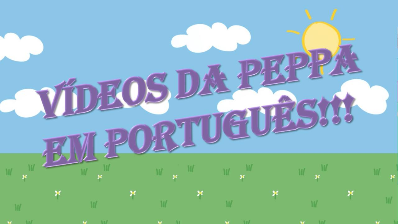 Pepa Videos Em Portugues For Android Apk Download