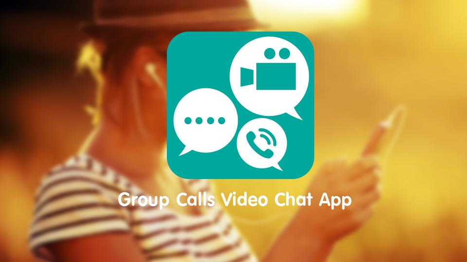 Group Calls Video Chat App for Android - APK Download
