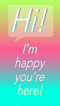 Hi! I'm happy you're here! poster