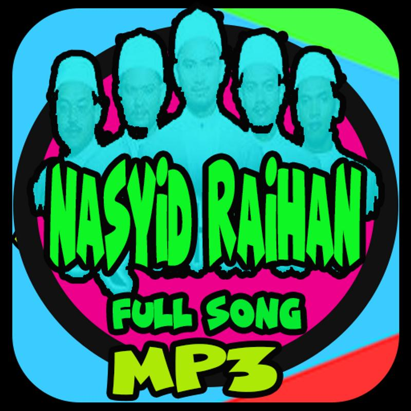 Lagu nasyid raihan for android apk download.