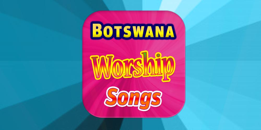 Botswana Worship Songs for Android - APK Download