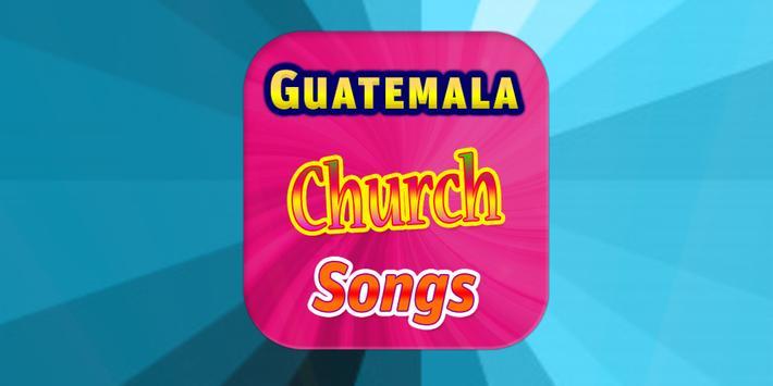 Guatemala Church Songs poster