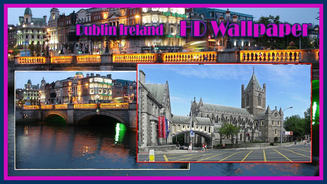 Dublin Ireland Hd Wallpaper For Android Apk Download