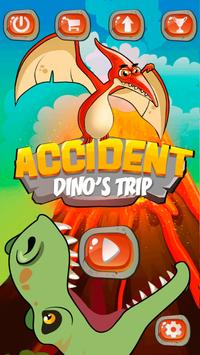 Accident: Dino's trip poster