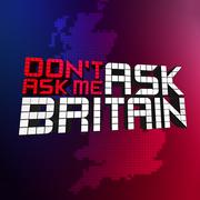 Don't Ask Me Ask Britain