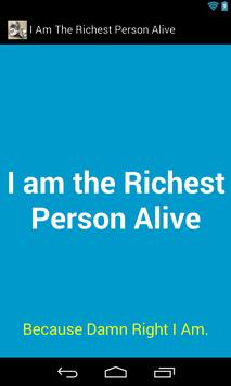 I Am The Richest Person Alive poster