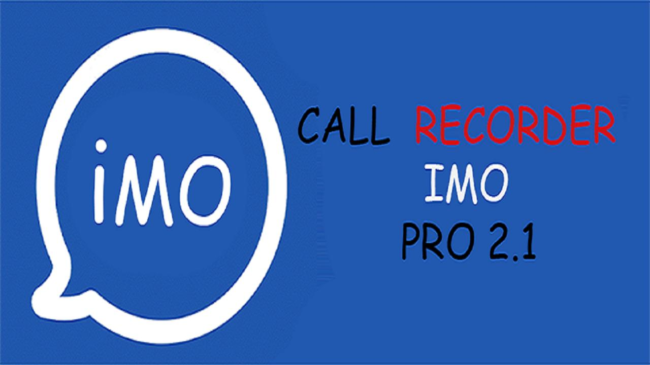 imo recording video audio call 2018 NEW for Android - APK