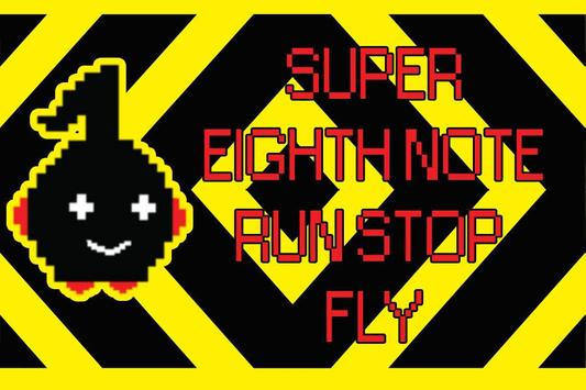 Super Eighth Note Run Stop Fly poster