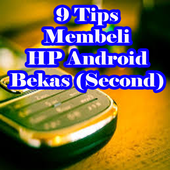 Tips Membeli HP Android Bekas (Second) icon