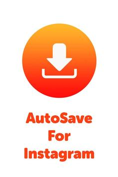 AutoSave for Instagram Photo and Video poster