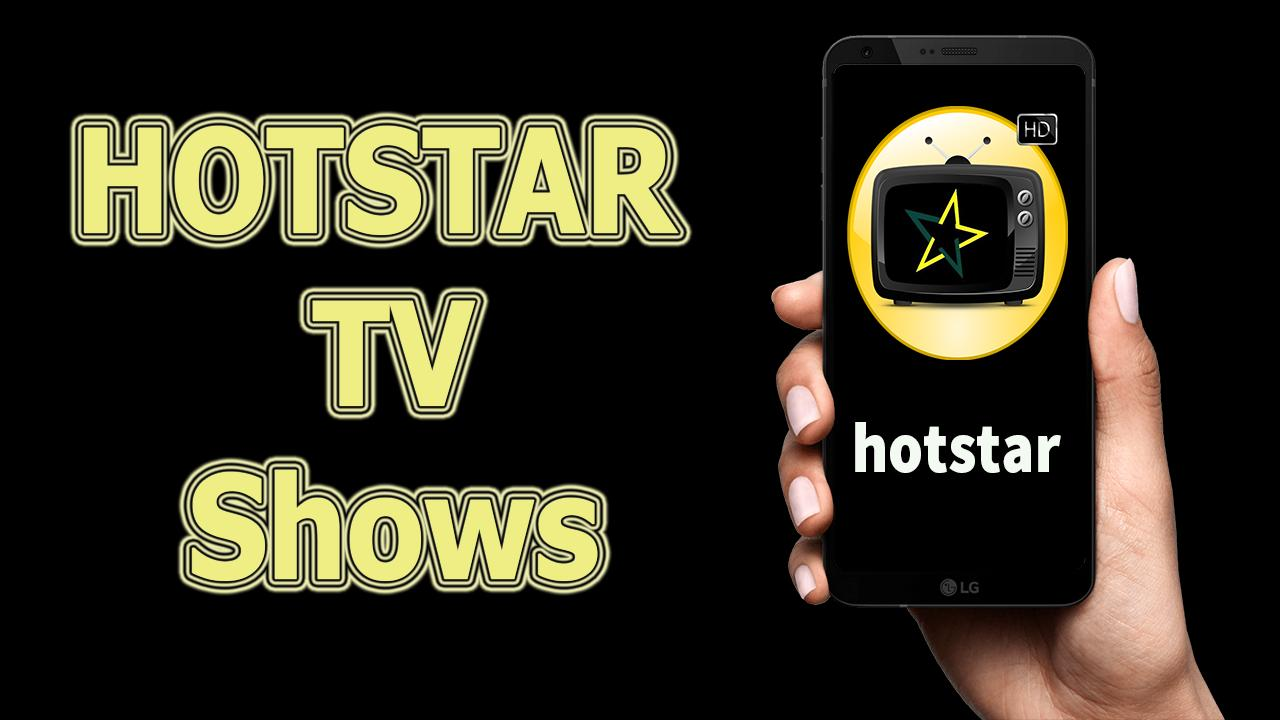 Hotstar TV Shows - Hotstar app in HD ! for Android - APK Download