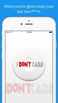 I Don't Care Button poster