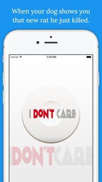 I Don't Care Button screenshot 3